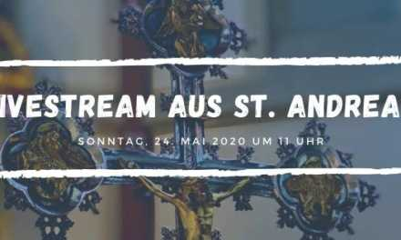 Livestream aus unserer St. Andreas Kirche am 24.05.20, 11.00 Uhr