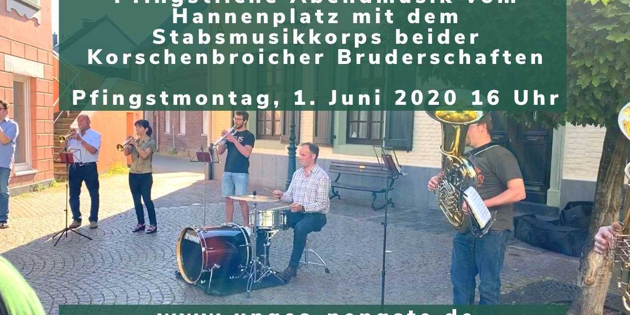 Pfingstliche Abendmusik vom Hannenplatz mit dem Stabsmusikkorps beider Korschenbroicher Bruderschaften